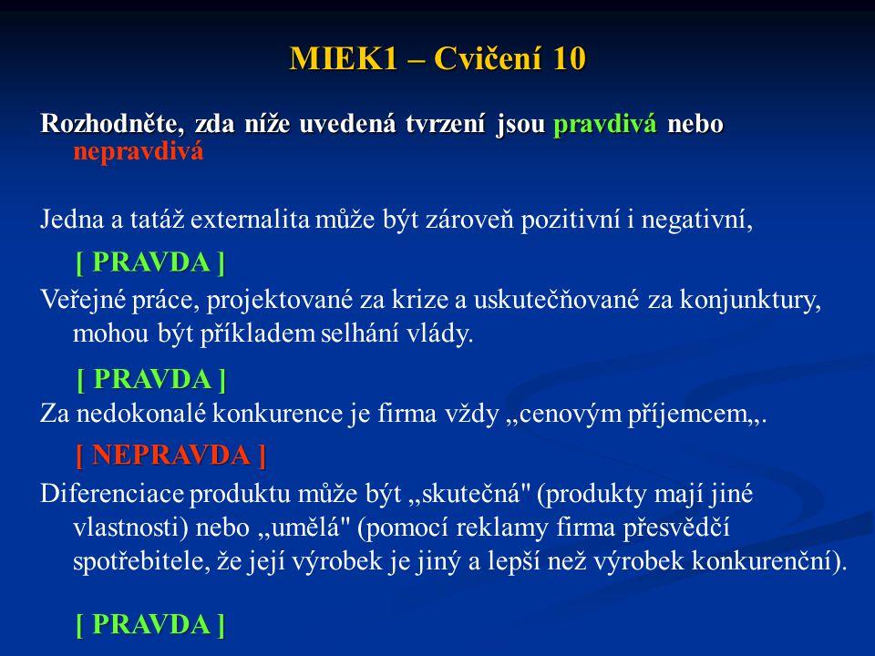 MIEK1 – Cvičení 10 [ PRAVDA ] [ PRAVDA ] [ NEPRAVDA ] [ PRAVDA ]